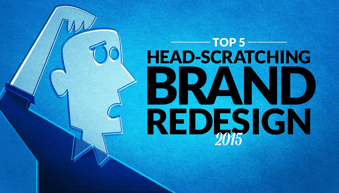 Top 5 Head-Scratching Brand Redesigns of 2015